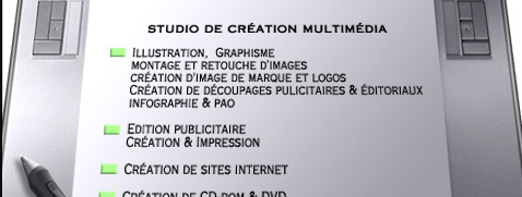 Studio de cr�ation Multim�dia - Illustration - Logo - Site Web - Film entreprise - D�coupage - Edition publicitaire